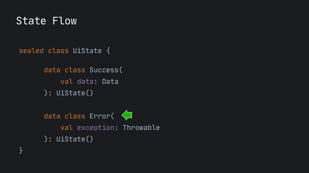 State Flow sealed class UiState {  data class ...