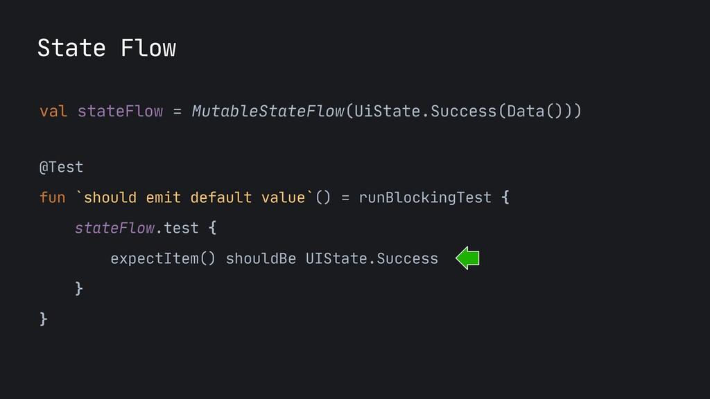State Flow val stateFlow = MutableStateFlow(UiS...
