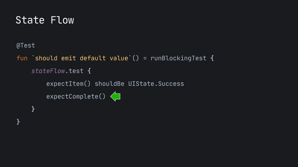 State Flow @Test  fun `should emit default valu...
