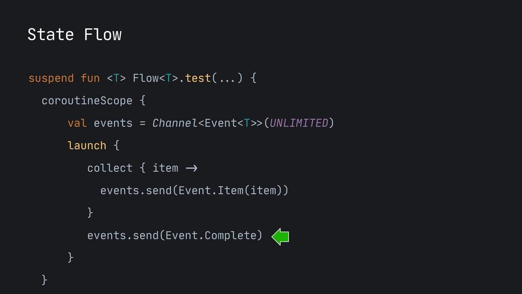 State Flow suspend fun <T> Flow<T>.test( ... ) ...