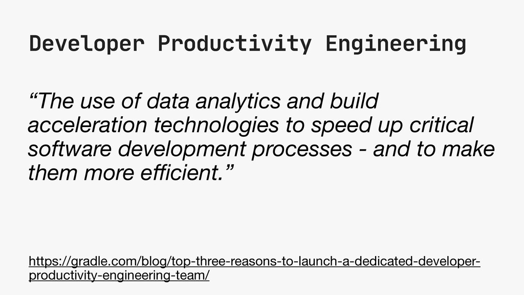 """Developer Productivity Engineering """"The use of ..."""