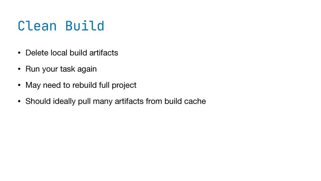Clean Build • Delete local build artifacts  • R...