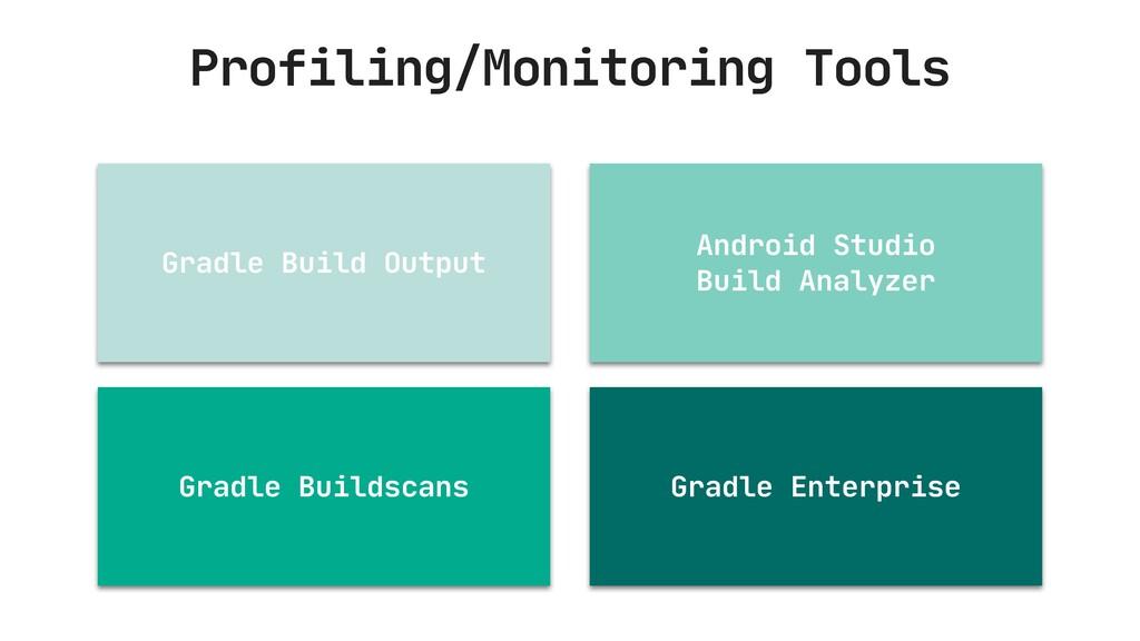Profiling/Monitoring Tools Gradle Build Output ...