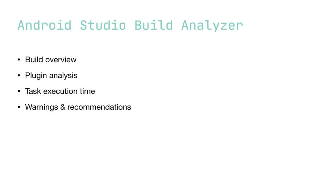 Android Studio Build Analyzer • Build overview ...