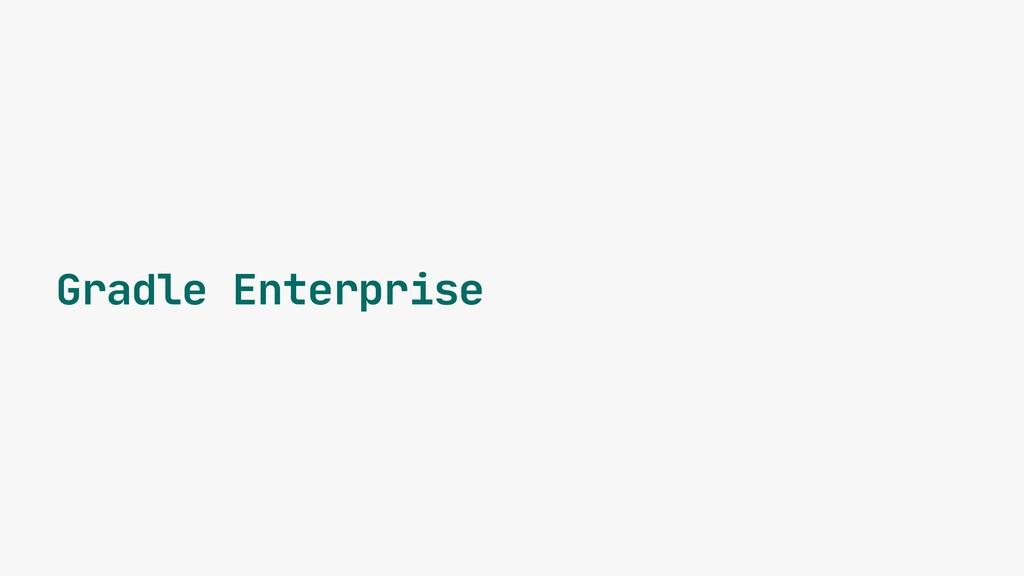 Gradle Enterprise