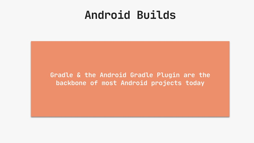 Android Builds Gradle & the Android Gradle Plug...