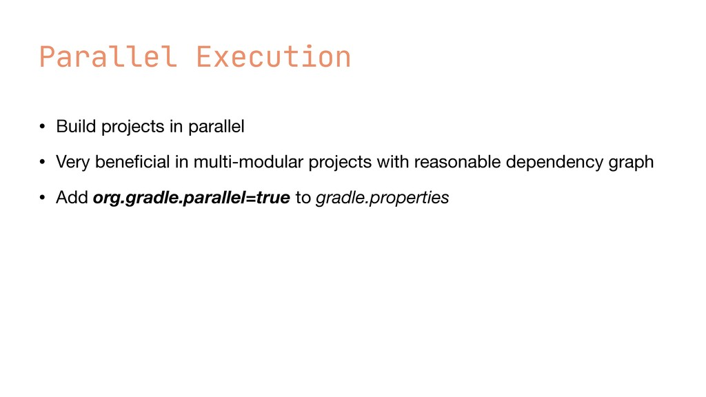 Parallel Execution • Build projects in parallel...