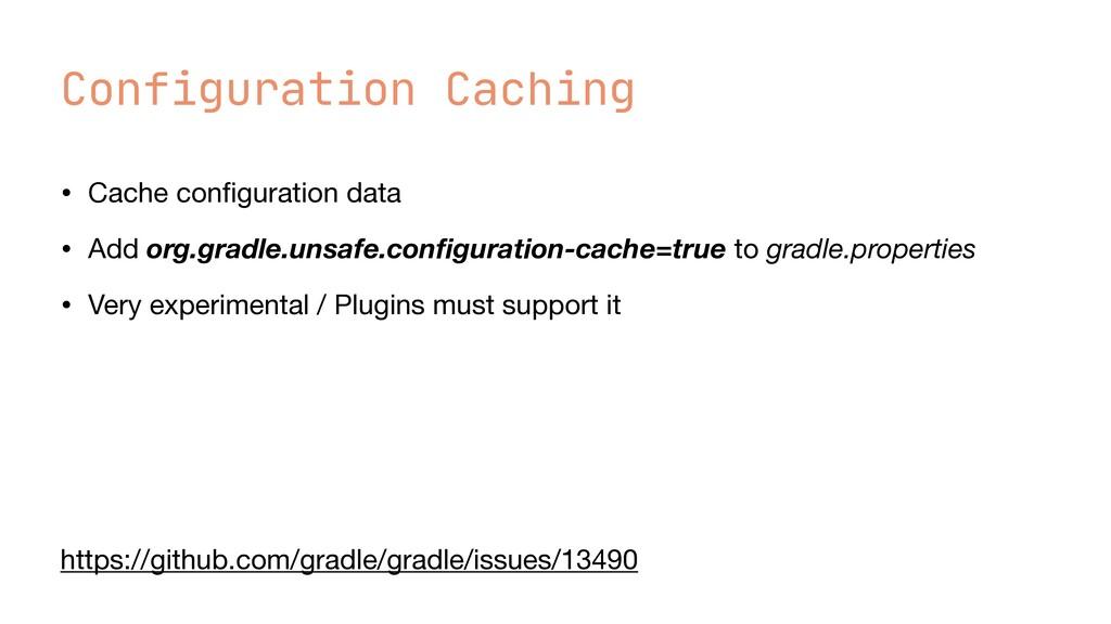 Configuration Caching • Cache con fi guration d...