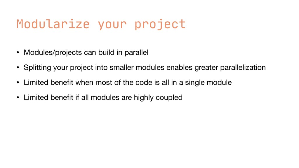 Modularize your project • Modules/projects can ...