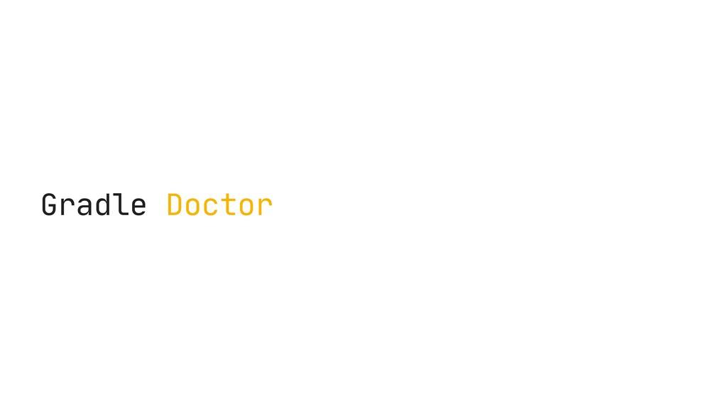 Gradle Doctor