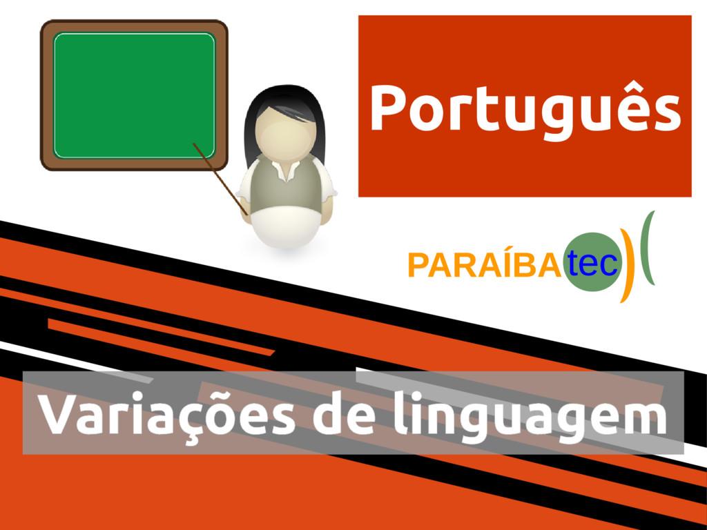 Português Variações de linguagem