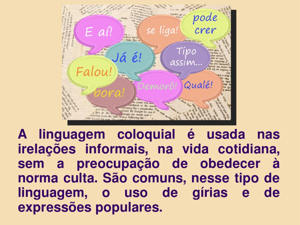 EEEFM João Úrsulo A linguagem coloquial é usada...