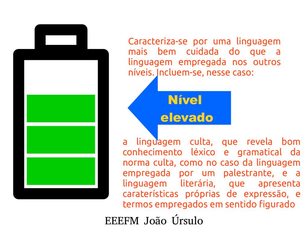 EEEFM João Úrsulo Nível elevado Caracteriza-se ...
