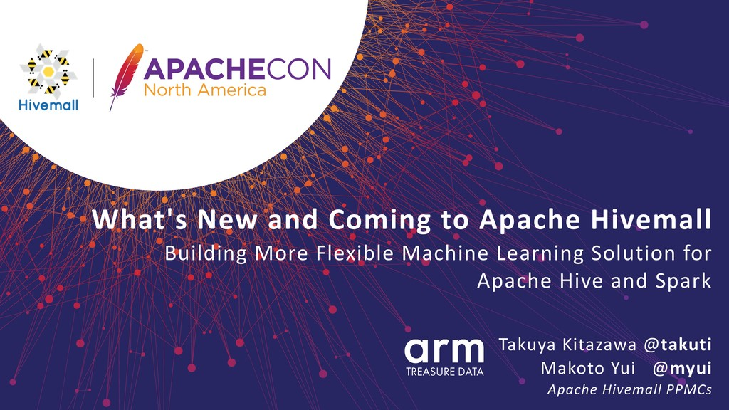 What's New and Coming to Apache Hivemall  Buil...
