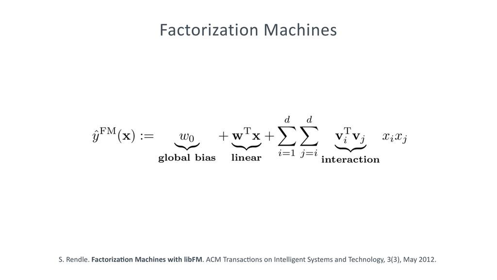 Factorization Machines S. Rendle. Factoriza@on ...