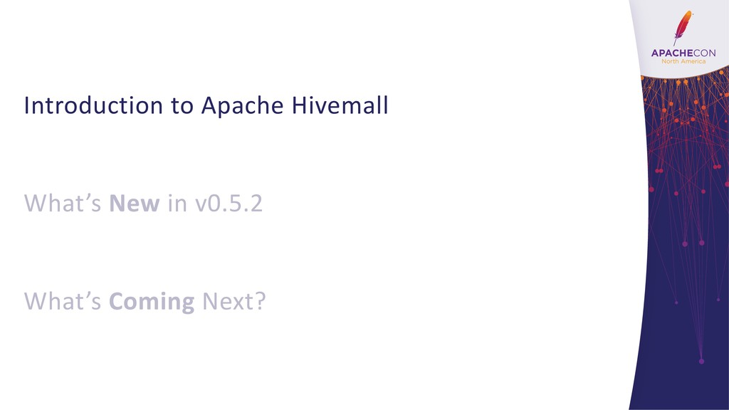 Introduction to Apache Hivemall What's New in v...