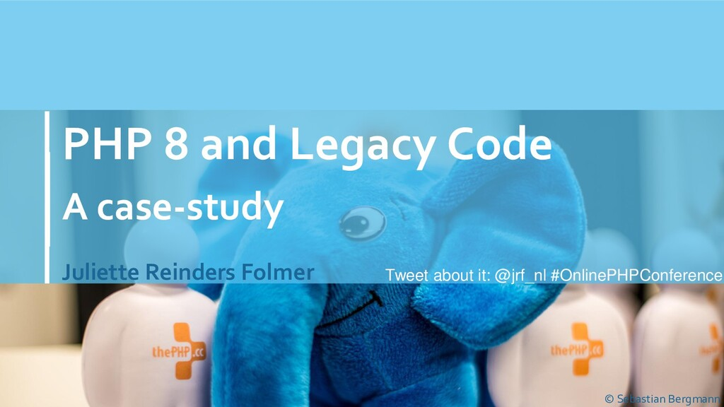 PHP 8 and Legacy Code A case-study Juliette Rei...