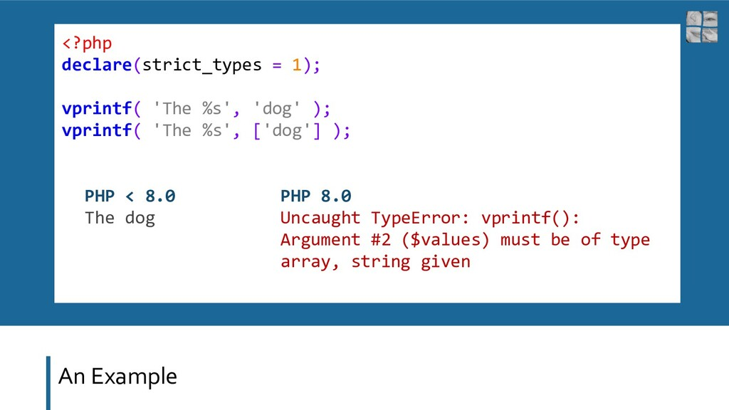 An Example <?php declare(strict_types = 1); vpr...