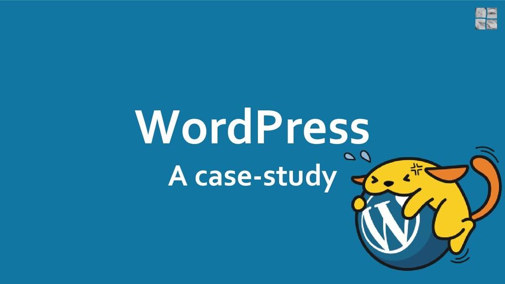 WordPress A case-study