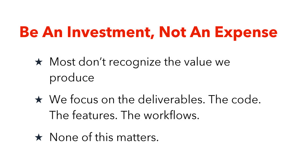 Be An Investment, Not An Expense ★ Most don't r...