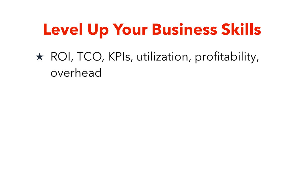 Level Up Your Business Skills ★ ROI, TCO, KPIs,...