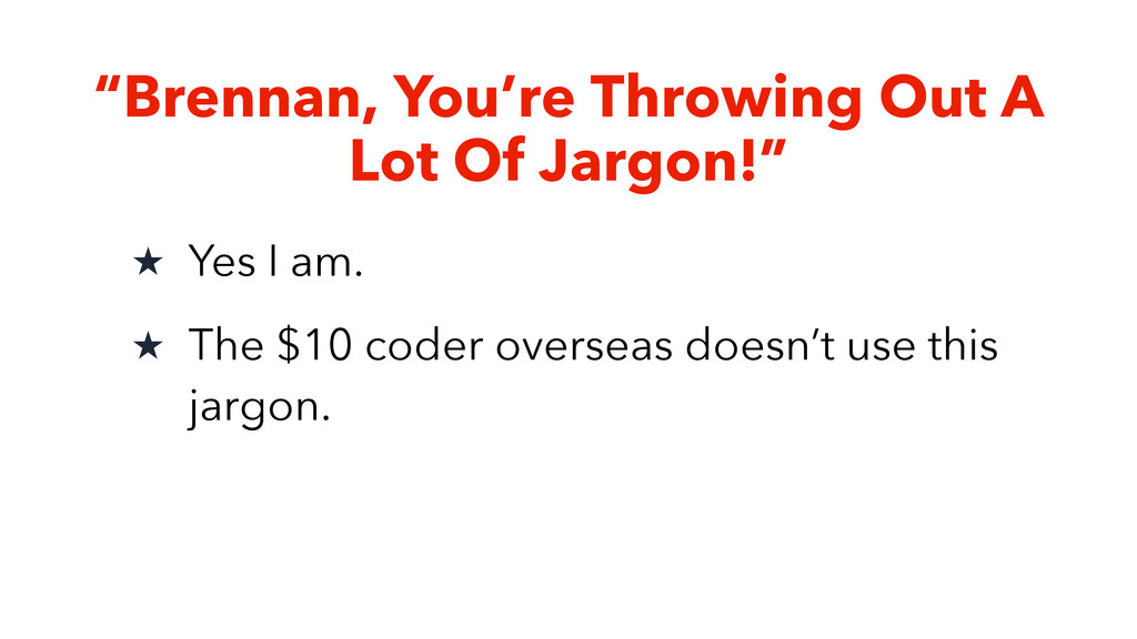 """""""Brennan, You're Throwing Out A Lot Of Jargon!""""..."""