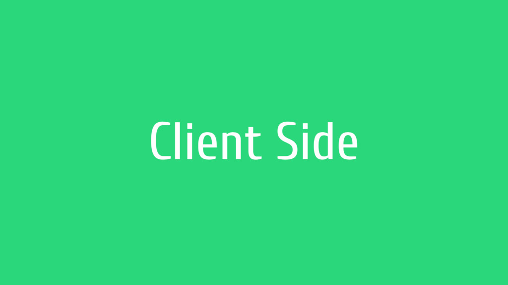 Client Side
