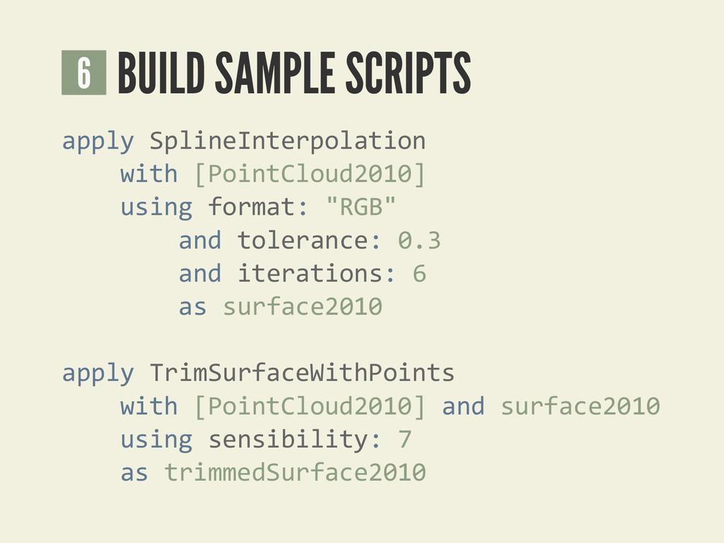 BUILD SAMPLE SCRIPTS 6 applyGSplineInterpolatio...