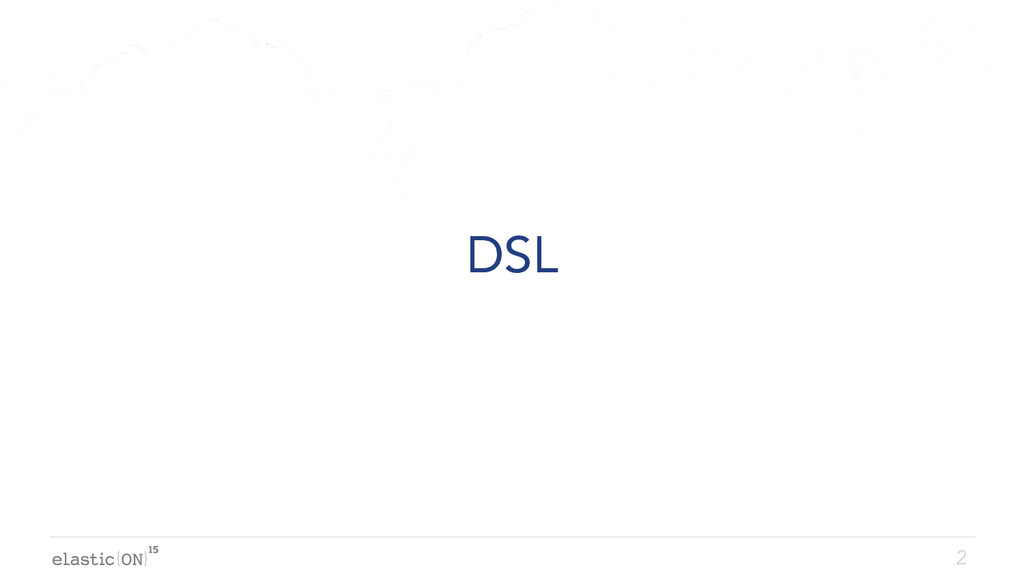 { } DSL 2
