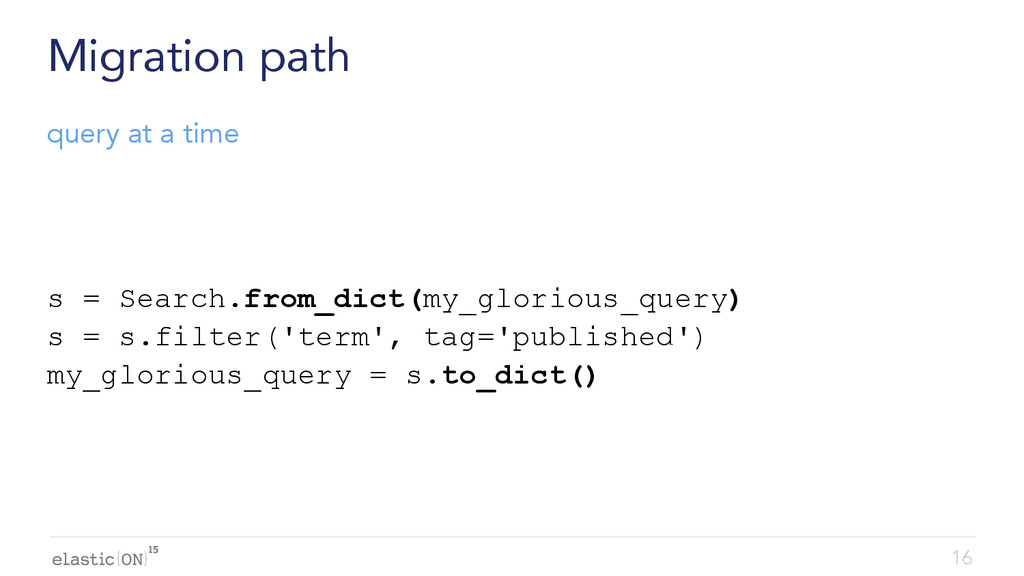{ } Migration path s = Search.from_dict(my_glor...
