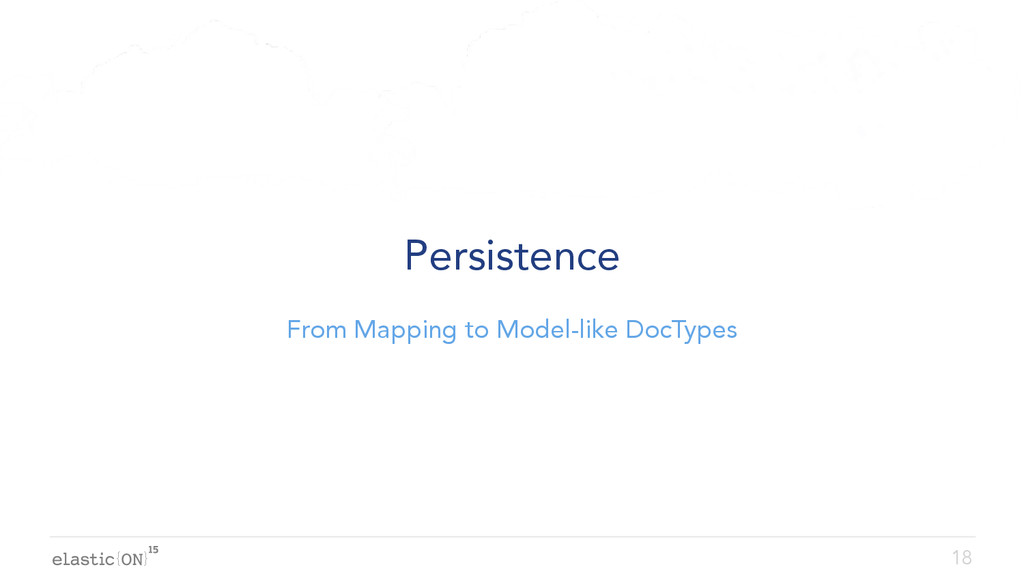 { } Persistence From Mapping to Model-like DocT...