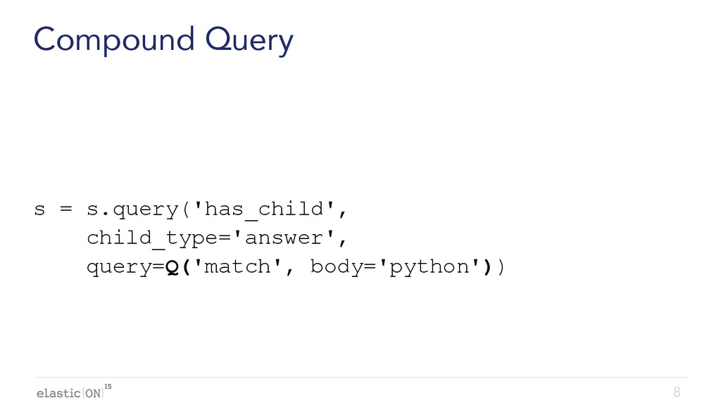 { } Compound Query s = s.query('has_child', chi...