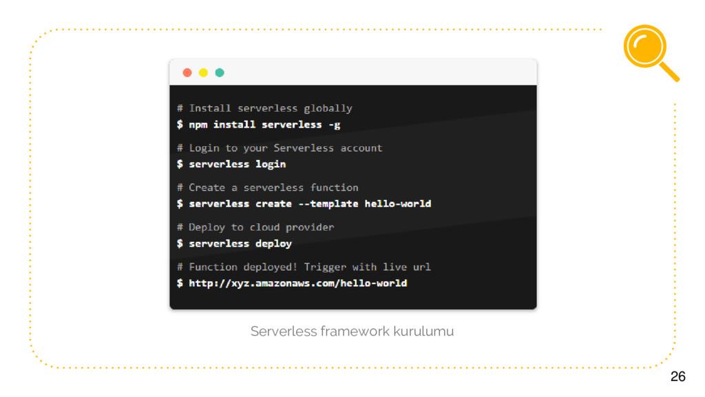 26 Serverless framework kurulumu