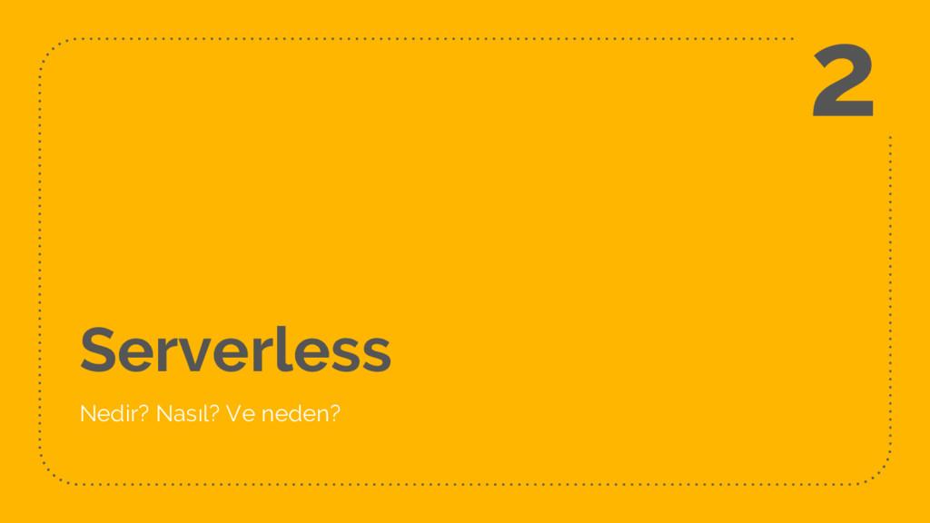 Serverless Nedir? Nasıl? Ve neden? 2