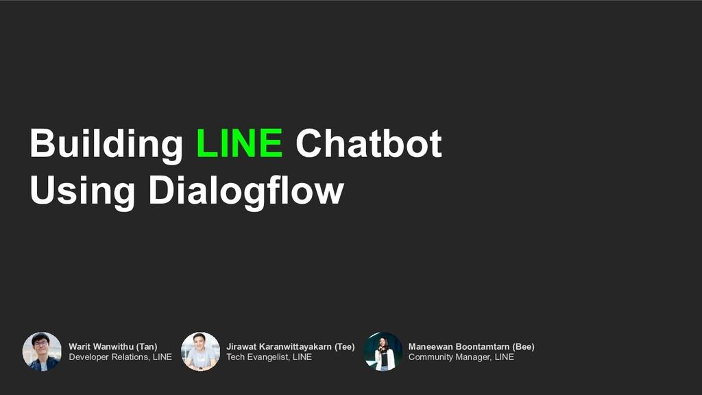 Building LINE Chatbot Using Dialogflow Warit Wa...