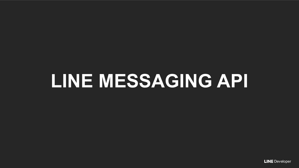 Developer LINE MESSAGING API