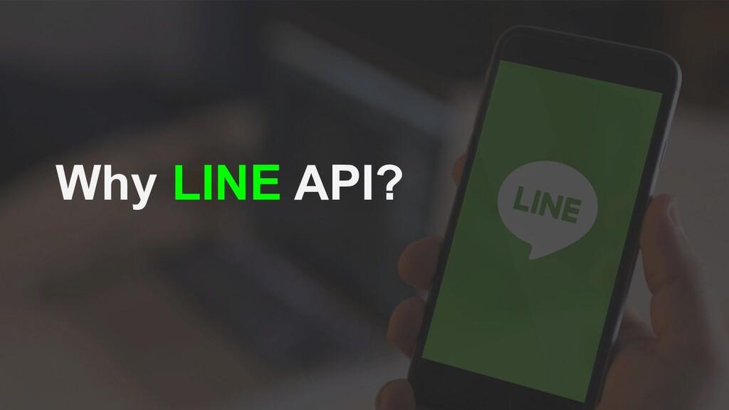 Why LINE API?