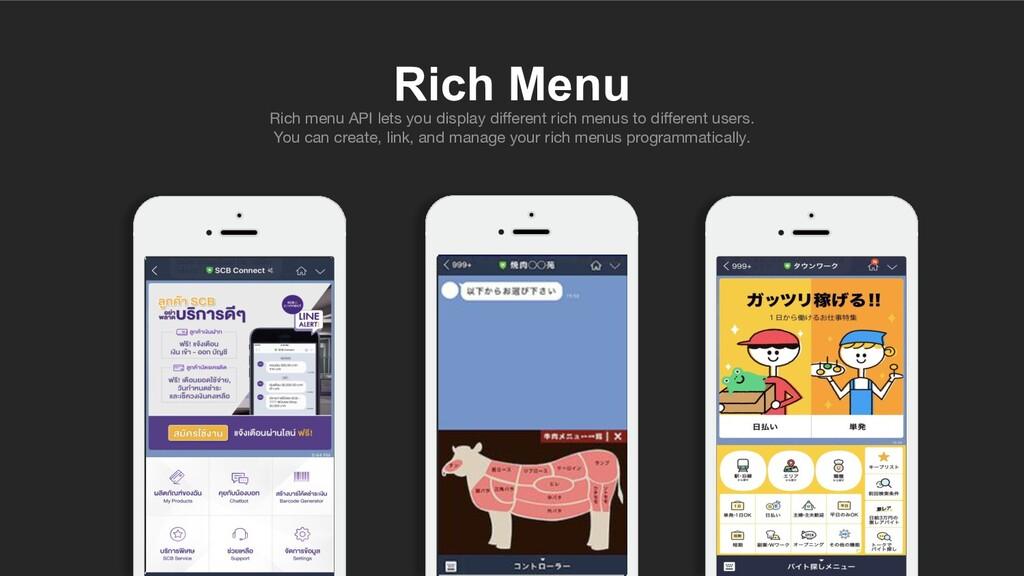 Rich Menu Rich menu API lets you display differe...
