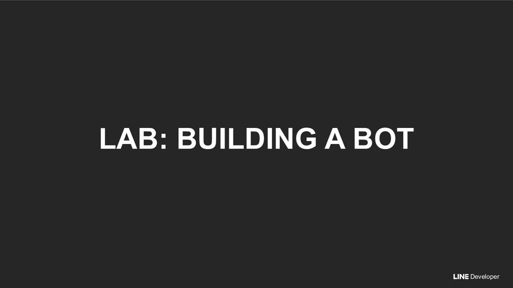 Developer LAB: BUILDING A BOT