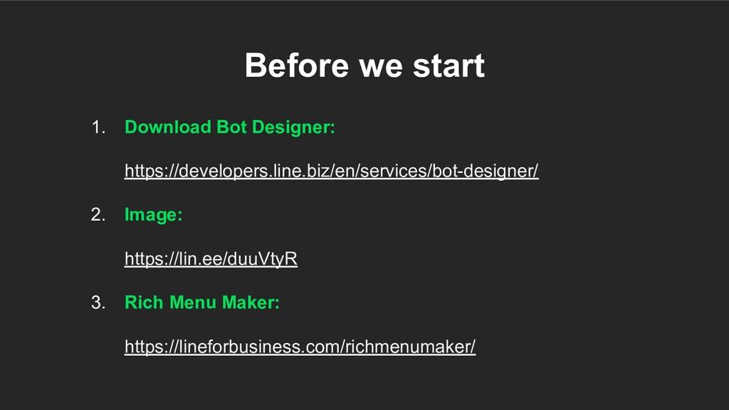 1. Download Bot Designer: https://developers.li...
