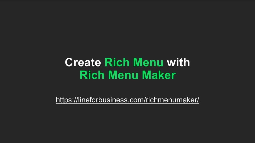 Create Rich Menu with Rich Menu Maker https://l...