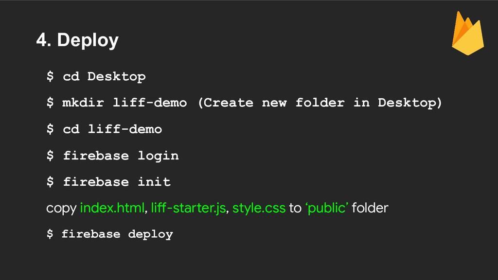 4. Deploy $ cd Desktop $ mkdir liff-demo (Creat...