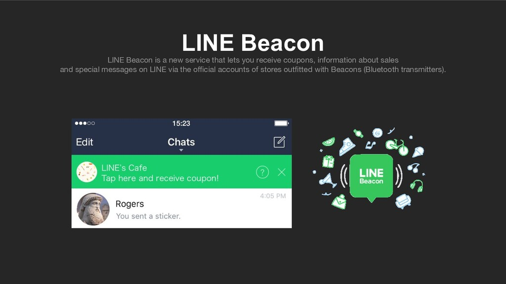 LINE Beacon LINE Beacon is a new service that l...