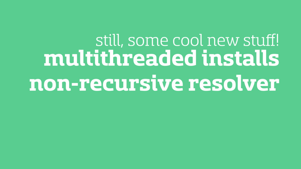 multithreaded installs non-recursive resolver s...