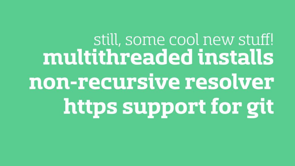multithreaded installs non-recursive resolver h...