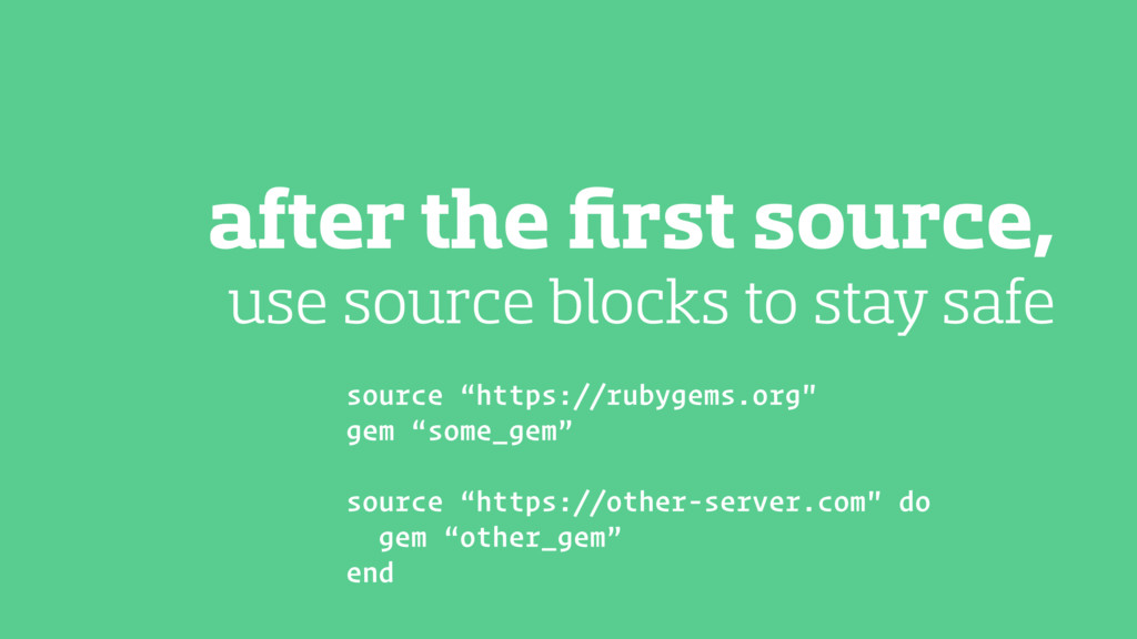 after the first source, use source blocks to sta...