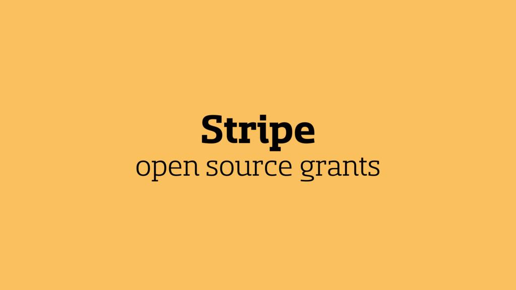 Stripe open source grants