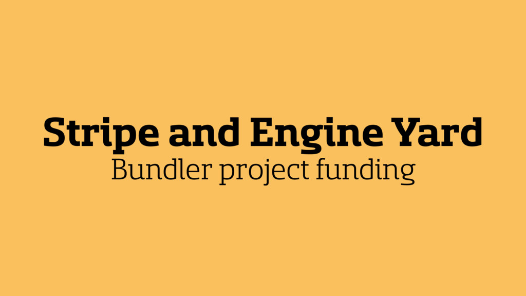 Stripe and Engine Yard Bundler project funding