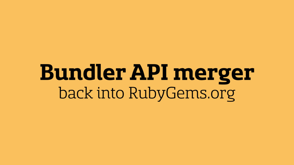 Bundler API merger back into RubyGems.org