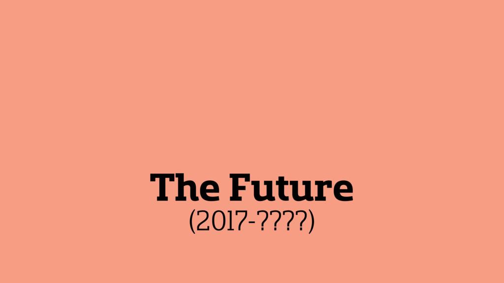 The Future (2017-????)